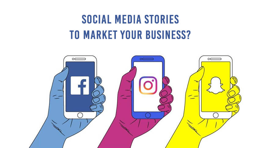 How To Use Social Media Stories To Market Your Business?